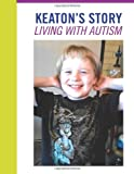 Living with Autism -- Keaton's Story, Scott Garner, 1496059646