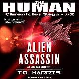Alien Assassin: Human Chronicles Saga Series, Book 2