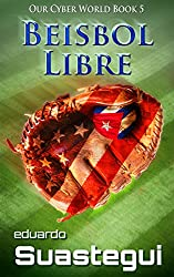 Beisbol Libre (Our Cyber World Book 5)