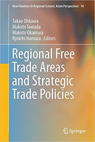 Regional Free Trade Areas And Strategic Trade Policies New