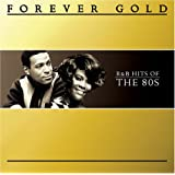 Forever Gold: Number 1, R&B Hits of the 80s