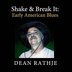 Shake & Break It: Early American Blues