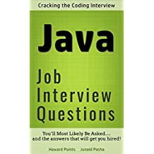 Advanced Java Interview Questions: You'ill most likely be asked.. And the answers that will get you hired ....
