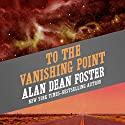To the Vanishing Point Audiobook by Alan Dean Foster Narrated by Joel Richards