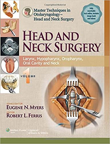 Master techniques in otolaryngology head and neck surgery head master techniques in otolaryngology head and neck surgery head and neck surgery volume 1 larynx hypopharynx oropharynx oral cavity and neck first ccuart Images
