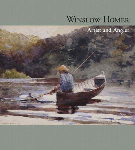 Winslow Homer: Artist and Angler PDF