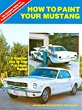 How to Paint Your Mustang, Jerry Heasley, 0962490865