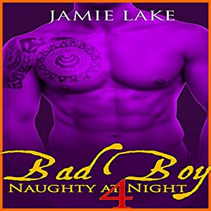 Bad Boy: Naughty at Night 4 Audiobook