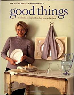 Good Things (Best Of Martha Stewart Living): Martha Stewart Living  Magazine: 9780517886908: Amazon.com: Books