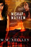 Mishap and Mayhem, M. Shelley, 1461031729