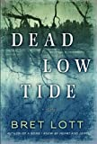 Dead Low Tide, Bret Lott, 1400063752