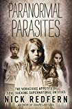 Paranormal Parasites: The Voracious Appetites of Soul-Sucking Supernatural Entities by  Nick Redfern in stock, buy online here