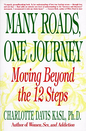Many Roads One Journey: Moving Beyond the 12 Steps by Harper Perennial