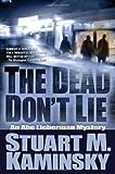 The Dead Don't Lie, Stuart M. Kaminsky, 0765316021