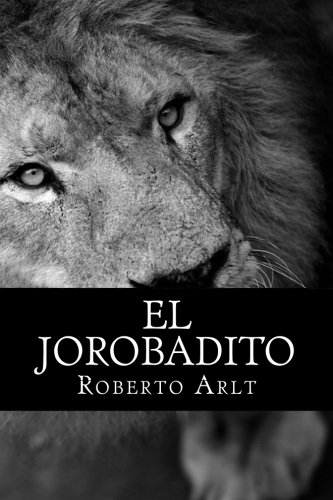 El jorobadito (Spanish Edition): Roberto Arlt, Pixabay: 9781541125766: Amazon.com: Books