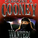Wanted! Audiobook by Caroline B. Cooney Narrated by Jill Ginsberg