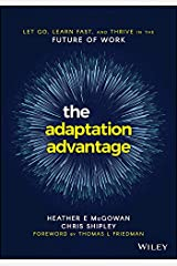 The Adaptation Advantage: Let Go, Learn Fast, and Thrive in the Future of Work Paperback