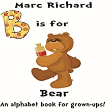 B is for Bear Audiobook by Marc Richard Narrated by David S. Dear