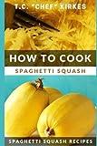 How to Cook Spaghetti Squash: Spaghetti Squash Recipes
