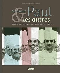 Monsieur Paul et les autres : Bocuse ou l'invention du chef d'aujourd'hui