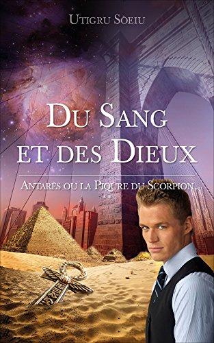 du-sang-et-des-dieux-antares-ou-la-piqure-du-scorpion-french-edition