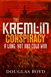 The Kremlin Conspiracy, Douglas Boyd, 0711034443