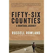 Fifty-Six Counties: A Montana Journey