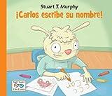 Carlos Escribe Su Nombre!, Stuart J. Murphy, 1580894968