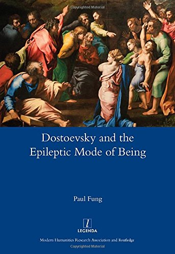 Dostoevsky and the Epileptic Mode of Being