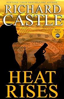 Heat Rises (Nikki Heat Book 3) by [Castle, Richard]