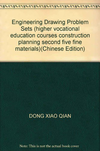 Engineering Drawing Problem Sets (higher vocational education courses construction planning second five fine materials)(Chinese Edition)
