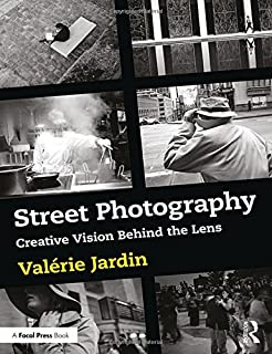 Book Cover: Street Photography: Creative Vision Behind the Lens
