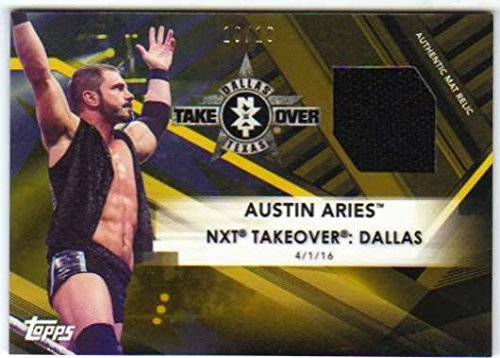 Over Gold Mat - 2017 Topps WWE NXT Mat Relics Gold #MR-AU Austin Aries NXT TakeOver: Dallas 2016 Relic SER/10
