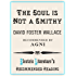 The Soul is Not a Smithy (Electric Literature's Recommended Reading Book 91)