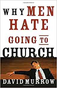 why men hate going to church david murrow 9780785260387