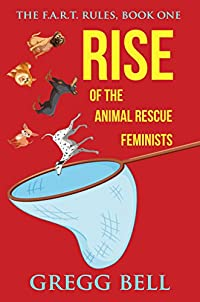 Rise Of The Animal Rescue Feminists by Gregg Bell ebook deal