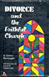 Divorce and the Faithful Church, G. Edwin Bontrager, 0836118502