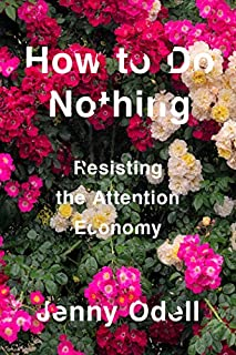 Book Cover: How to Do Nothing: Resisting the Attention Economy