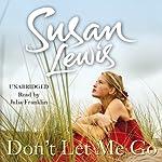 Don't Let Me Go   Susan Lewis