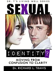 Sexual Identity?: Moving From Confusion to Clarity