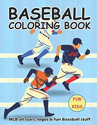 Baseball Coloring Book: The Ultimate Baseball Coloring Book for Kids | MLB All Stars, Logos and Fun