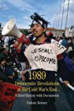 img - for 1989: Democratic Revolutions at the Cold War's End: A Brief History with Documents (Bedford Series in History & Culture (Paperback)) book / textbook / text book