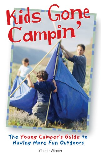 Kids Gone Campin': The Young Camper's Guide to Having More Fun Outdoors by Cool Springs Press (Image #1)