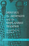 img - for Dionysius the Areopagite and the Neoplatonist Tradition (Ashgate Studies in Philosophy & Theology in Late Antiquity) by Sarah Klitenic Wear (2007-09-30) book / textbook / text book