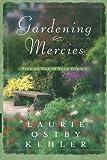 Gardening Mercies - Finding God in Your Garden: Finding God in Your Garden