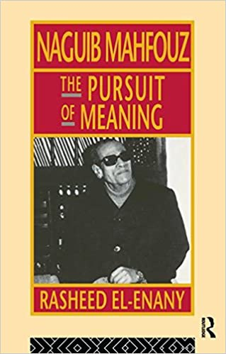 Book Naguib Mahfouz: The Pursuit of Meaning (Arabic Thought and Culture)