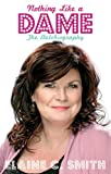 Nothing Like a Dame, Elaine C. Smith, 1845964551