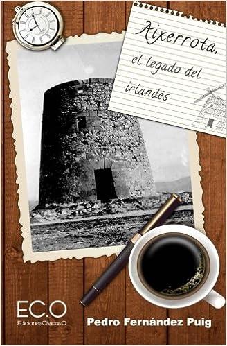 Aixerrota, el legado del irlandes (Spanish Edition): Pedro Fernández Puig: 9788494144516: Amazon.com: Books
