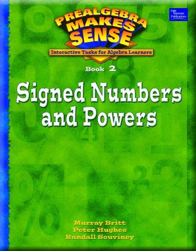 PRE-ALGEBRA MAKES SENSE, BOOK 2/SIGNED NUMBERS AND POWERS, STUDENT      EDITION (Prealgebra Makes Sense Series, Book 2)
