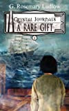 A Rare Gift (Crystal Journals) (Volume 1)